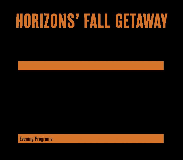 Camp Horizons Fall Getaway Activities Schedule